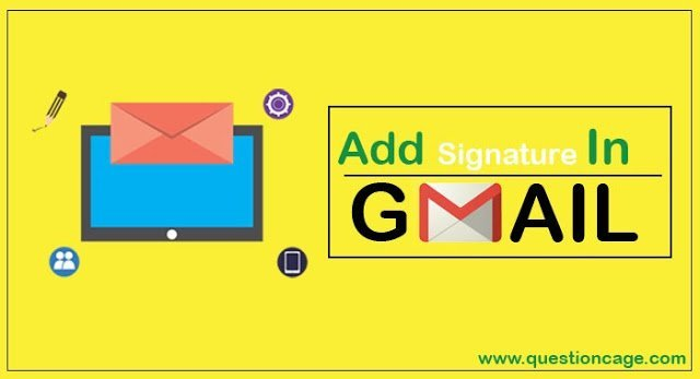 how to add signture in gmail