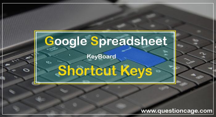 Useful Google Spreadsheet Shortcuts Keys