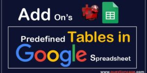 How To Create Tables With Add On In Google Spreadsheet