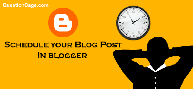 How To Schedule A Post In Blogger