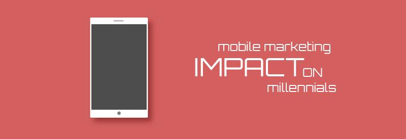 Mobile Marketing impact on Millennial