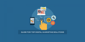 guide for top digital marketing solutions