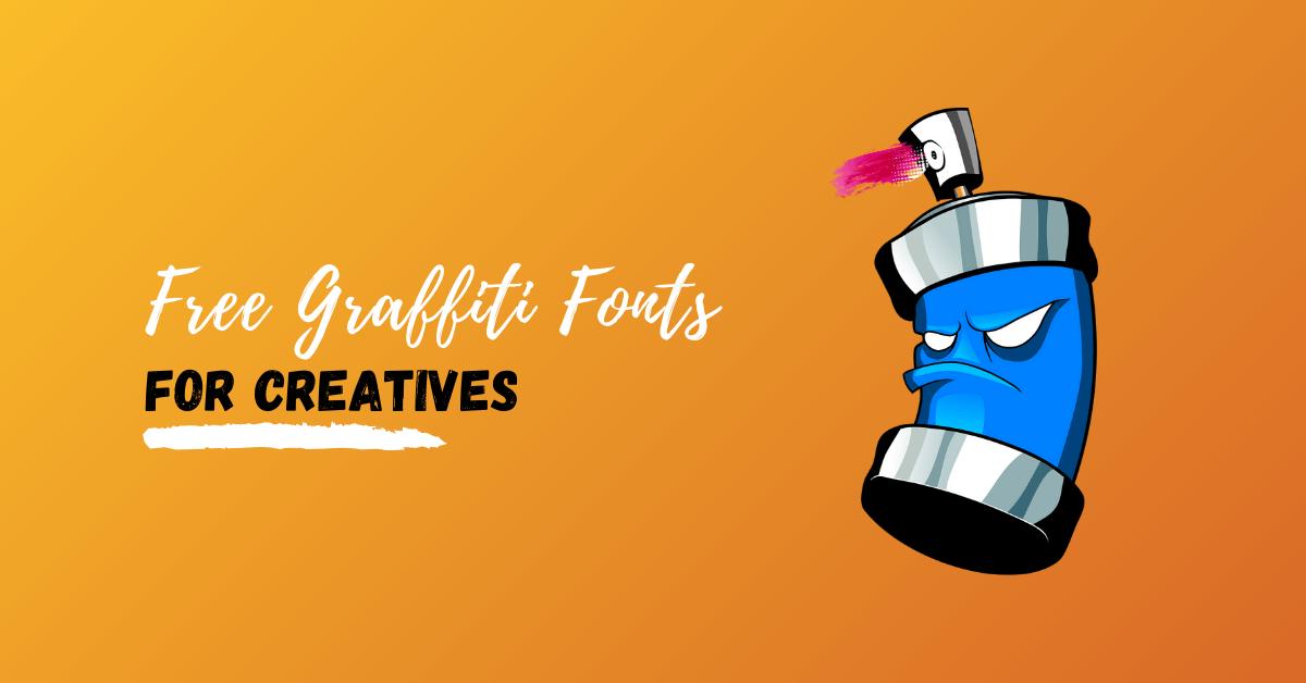 Best Free Graffiti Fonts