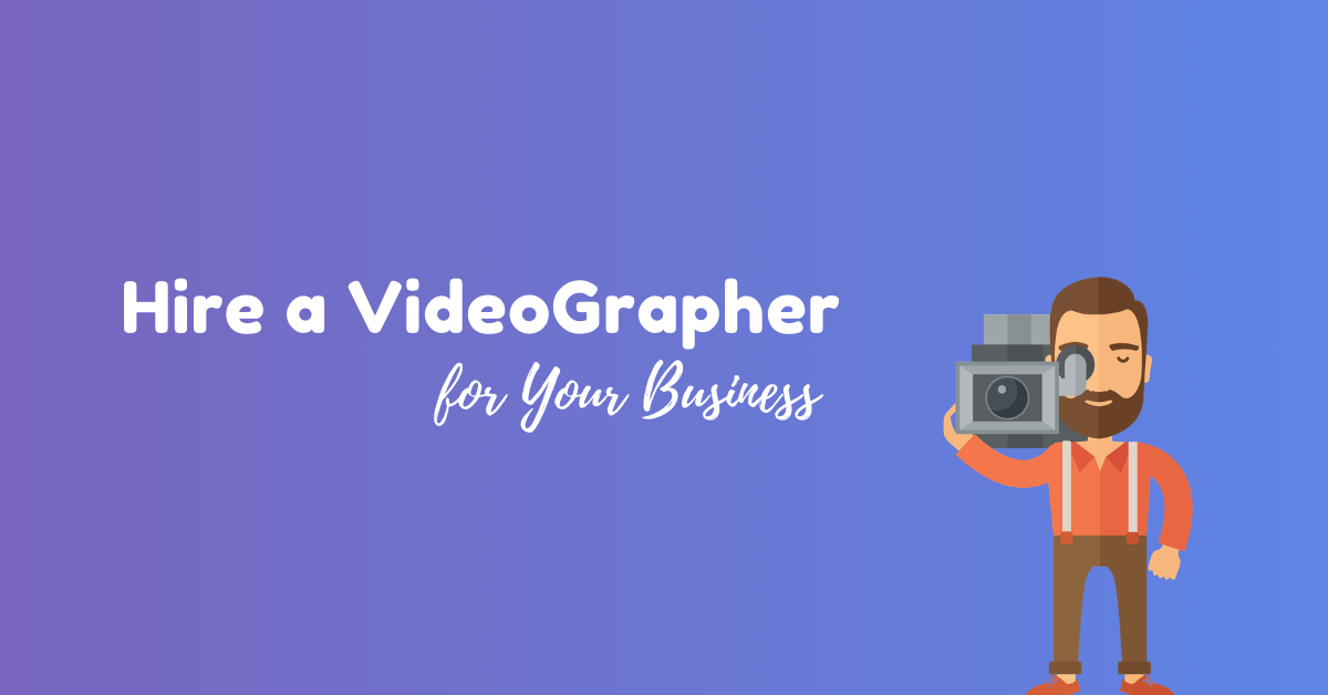 Hire videographer For Business